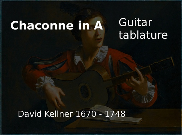 Chaconne  in A (David Kellner 1747) - Guitar tablature
