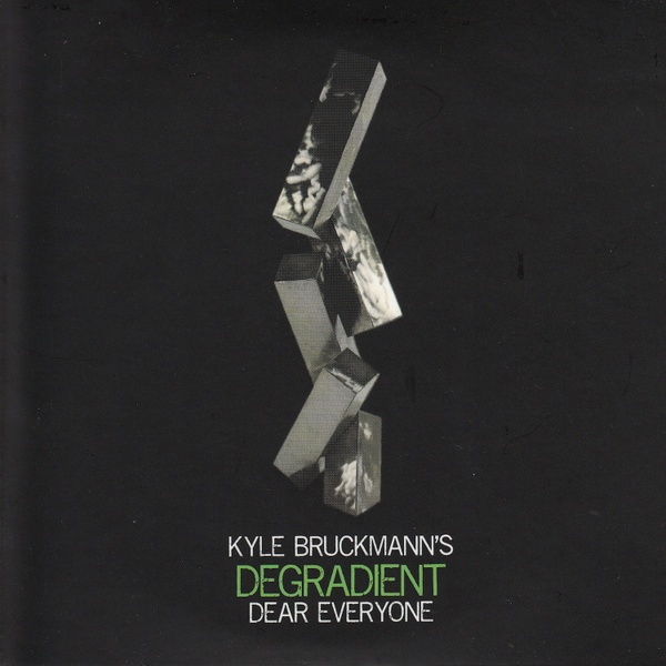 MW956 Dear Everyone by Kyle Bruckmann's Degradient (2-CD)