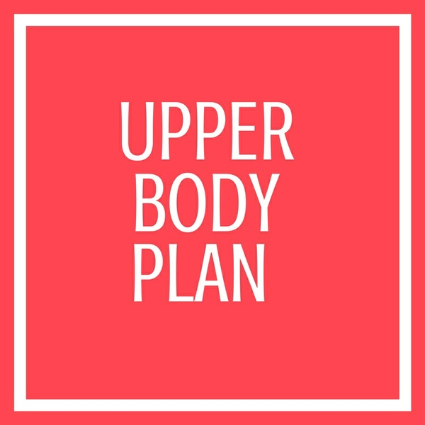 Upper Body Plan