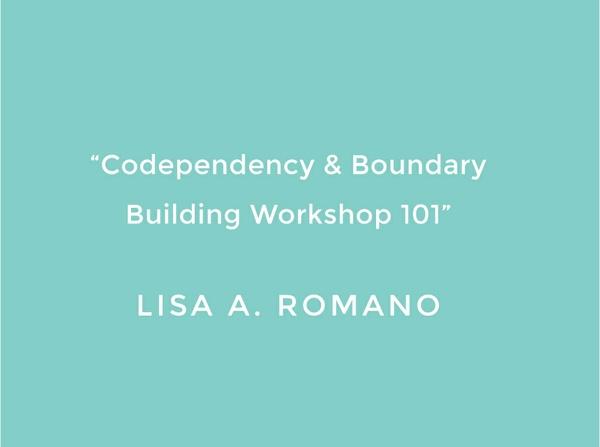 Codependency & Boundary Building Workshop 101