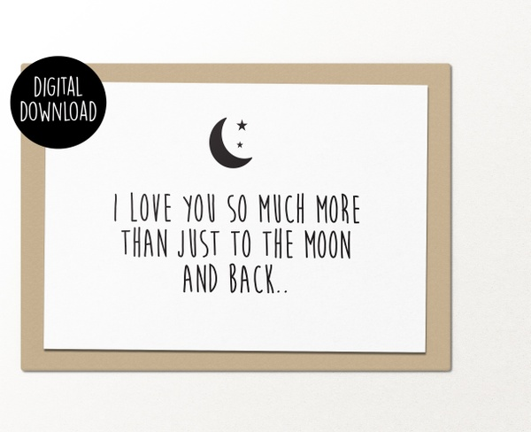 I love you so much more than just to the moon and back printable greeting card