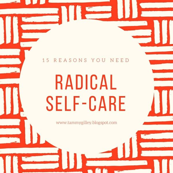 Radical Self-Care Assessment by Tammy Gilley