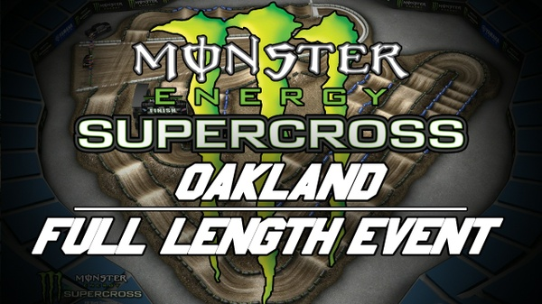 2018 Monster Energy Supercross Round 5 Oakland 720p HD