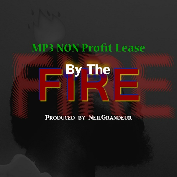 By The Fire [Produced by NeilGrandeur] Mp3 Non Profit Lease