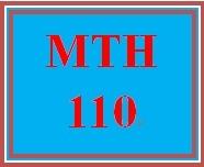 MTH 110 Entire Course
