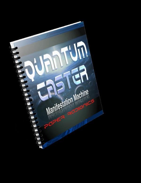 Quantum Caster (Paper Radionics Manifestation Machine)