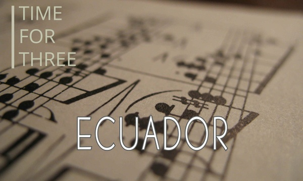 Ecuador - Time for Three Trio Only Sheet Music