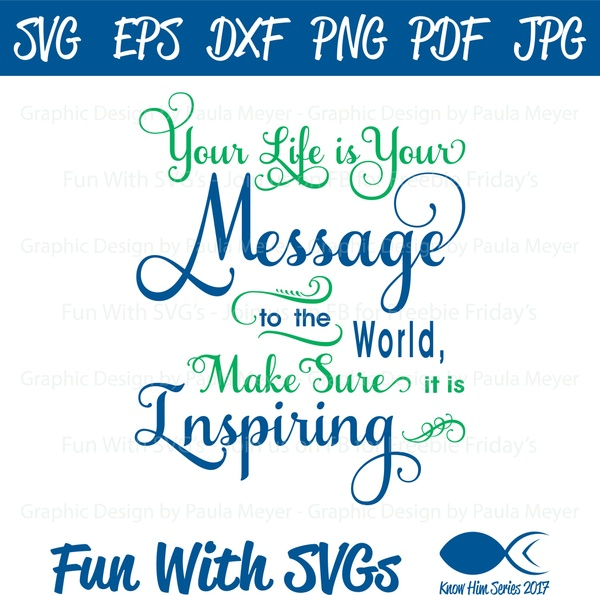 Your Life is Your Message - SVG Cut File, High Resolution Printable Graphics and Editable Vector Art