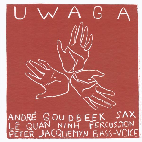 MW859 Uwaga - André Goudbeek / Peter Jacquemyn / Lê Quan Ninh Trio