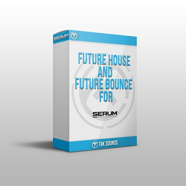 Tiik Sounds Future House n Bounce Presets For Serum