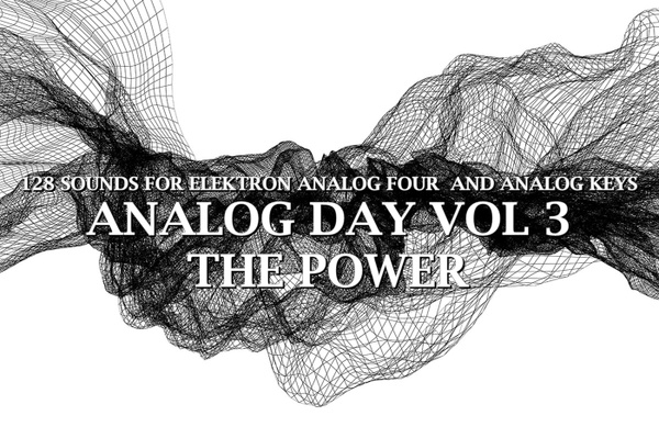 Elektron Analog Four/Keys Sound Pack - Analog Day Vol.3 The Power - 128 Presets (MKII compatible)