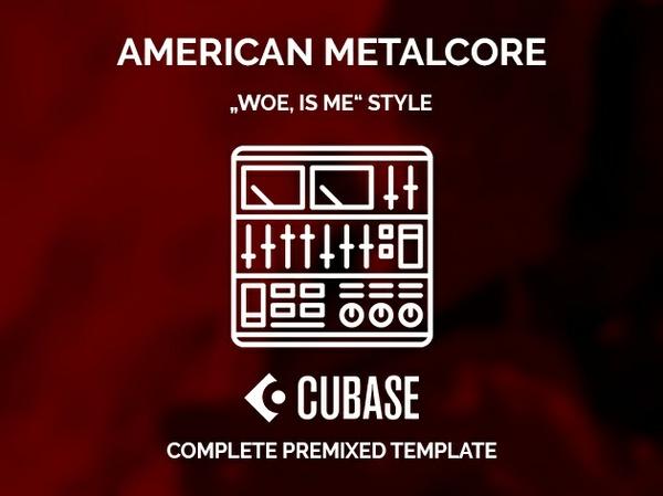 CUBASE PREMIXED TEMPLATE - American Metalcore