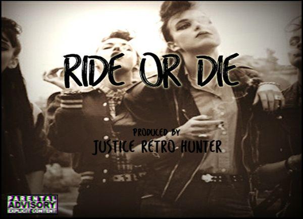Ride or Die Prod. Justice Retro Hunter