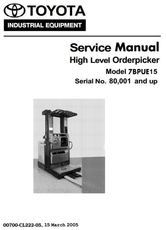 Toyota High Level Orderpicker Type 7BPUE15 sn from 80001 Workshop Service Manual
