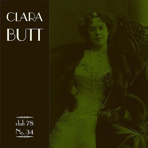 Clara Butt * Club 78 No. 34