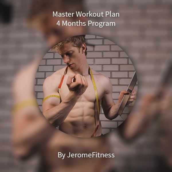 4 Months Master Workout Plan
