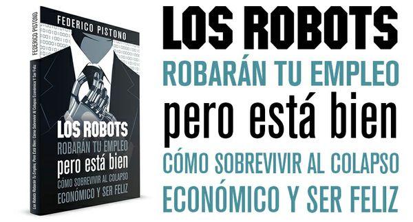 (PDF) Los robots robarán tu empleo, pero está bien