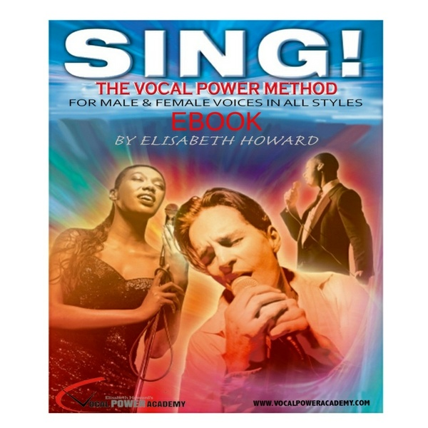 SING! The Vocal Power Method eBook by Elisabeth Howard