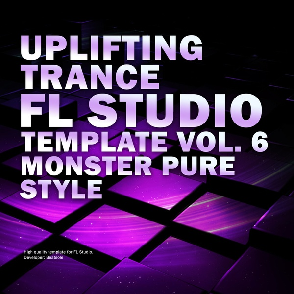 Uplifting Trance FL Studio Template Vol. 6 (Monster Pure Style)