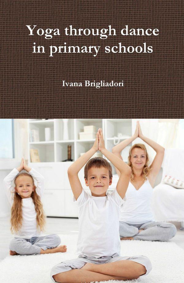 Yoga Through Dance in Primary Schools epub