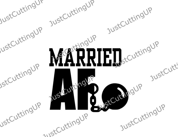 Married AF SVG- SVG Only