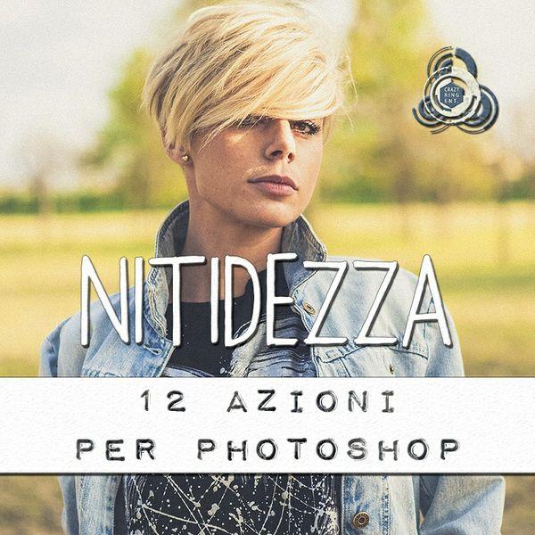 NITIDEZZA - 12 Azioni per Photoshop