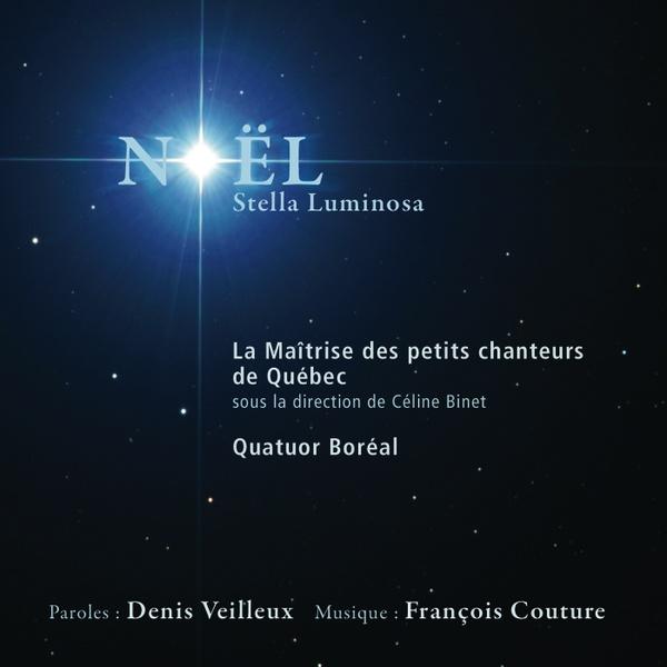 NOËL STELLA LUMINOSA - La Maîtrise des petits chanteurs de Québec - Quatuor Boréal