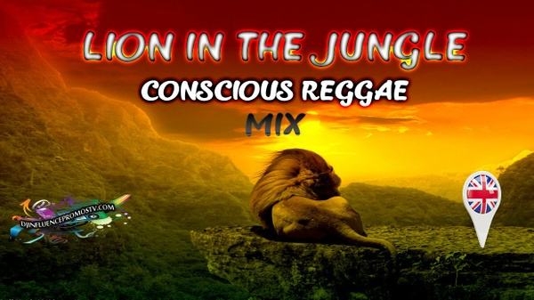 LION IN THE JUNGLE CONSCIOUS REGGAE MIX BY DJINFLUENCE