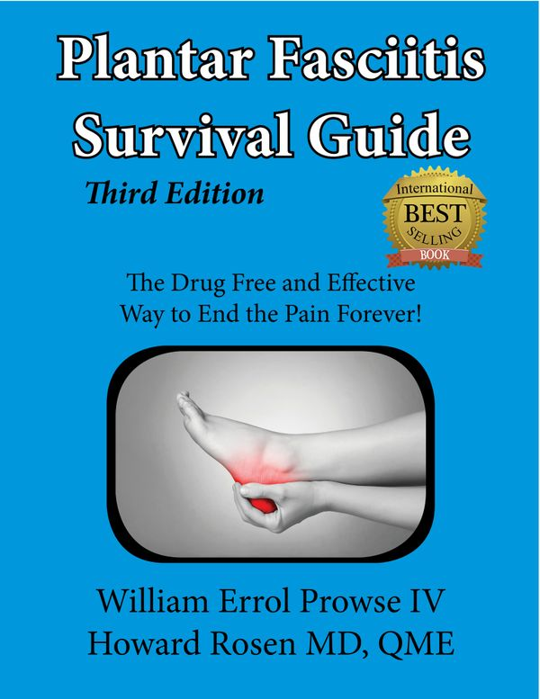 The Plantar Fasciitis Survival Guide -Third Edition