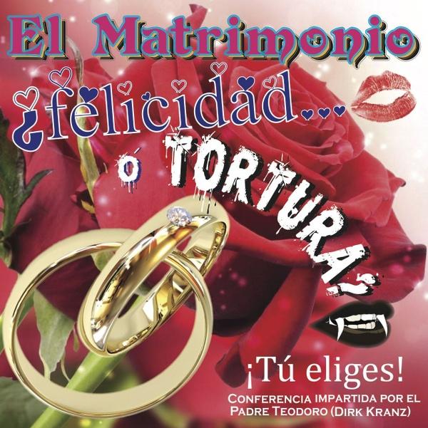 41. El Matrimonio – ¿felicidad… o tortura? ¡tú eliges!