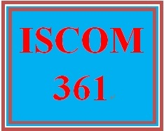 ISCOM 361 Entire Course