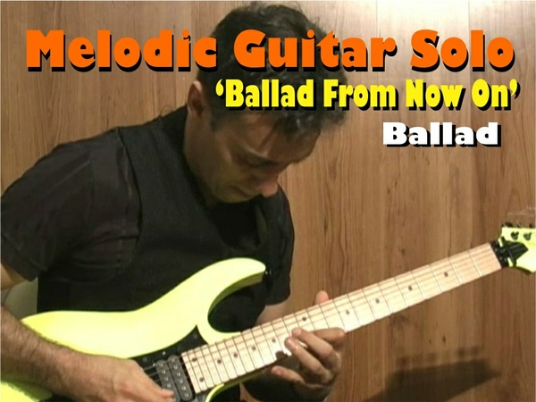 "MELODIC GUITAR SOLO BALLAD VINNIE MOORE STYLE ""FROM NOW ON"""