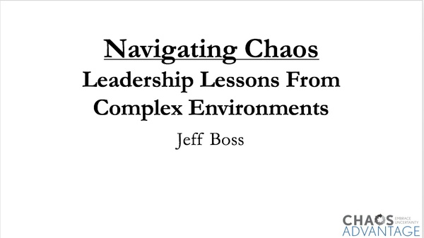 Navigating Chaos: Leadership Lessons From Complex Environments
