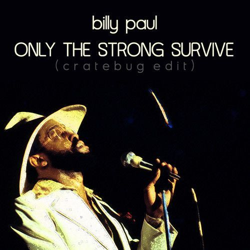 ONLY THE STRONG SURVIVE (CRATEBUG EDIT)