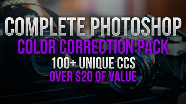 Complete Photoshop Color Correction Pack | Over 100 Unique CCs