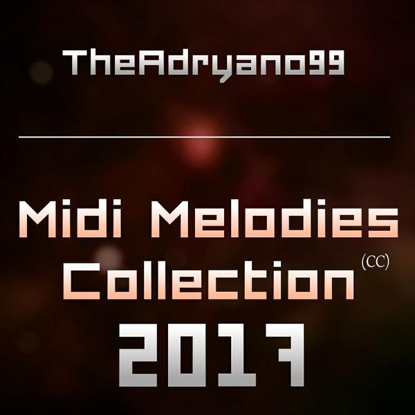TheAdryano99 Midi Melodies Collection 2017 - (CC)