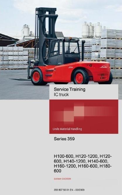 Linde Forklift Truck Type 359: H100, H120, H140, H160, H180 Service Training (Workshop) Manual