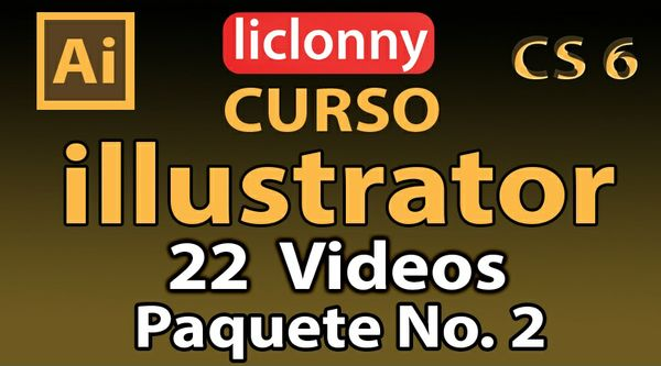 Curso Illustrator CS6 para Principiantes. 22 Videos. Paquete No. 2