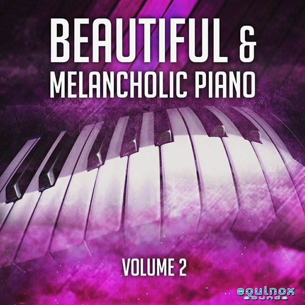 Beautiful & Melancholic Piano Vol 2