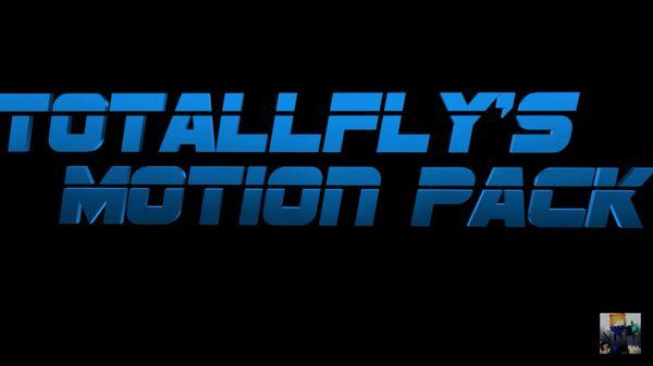 TotallFly's Motion Pack
