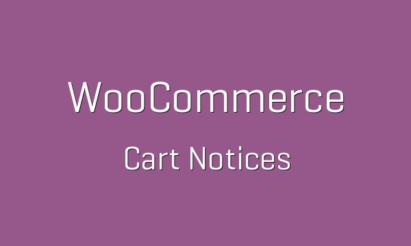WooCommerce Cart Notices 1.8.1 Extension