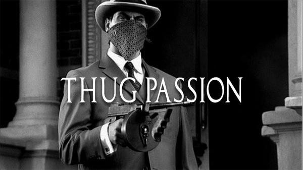 ''Thug Passion''