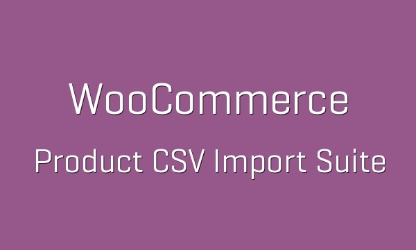 WooCommerce Product CSV Import Suite 1.10.17 Extension