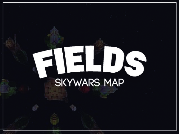 {-FIELDS-} [SKYWARS MAP]