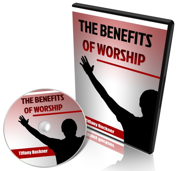The Benefits of Worship
