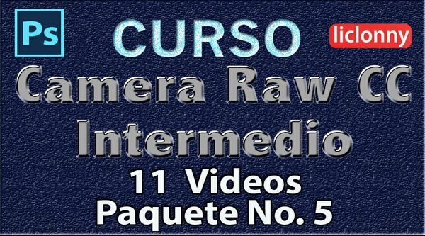 Camera Raw CC. Intermedio Capítulos del 12 al 14. Paquete 5
