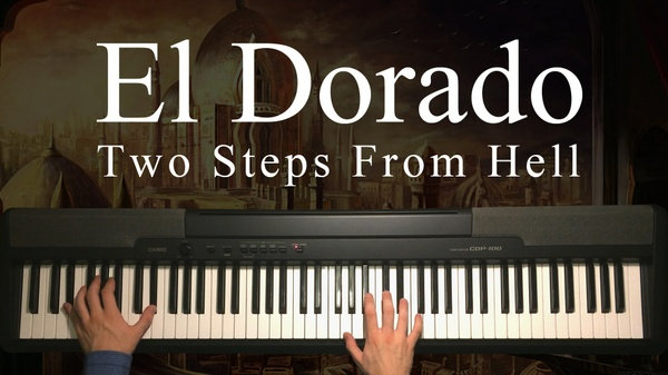El Dorado Piano Sheet Music (Two Steps From Hell)