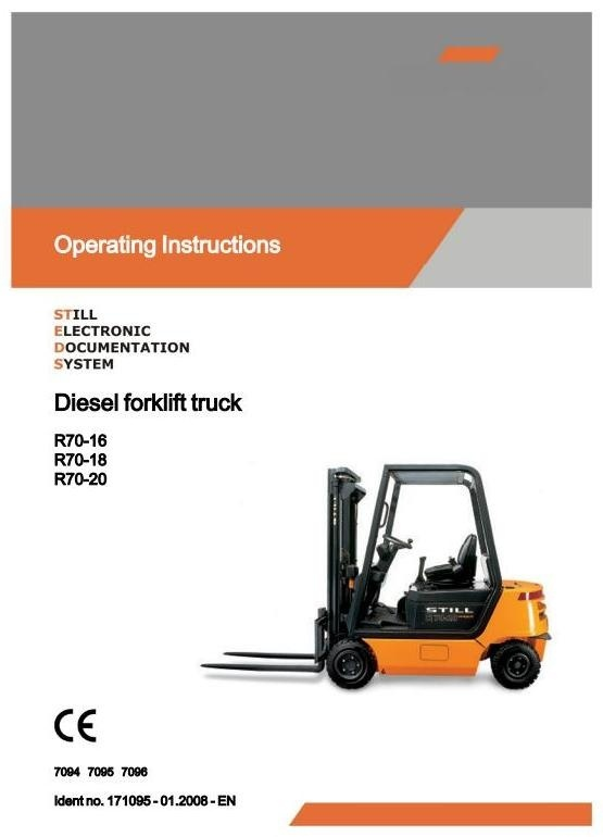 Still Fork Truck R70-16, R70-18, R70-20 Series: R7094-R7096 Operating and Maintenance Instructions