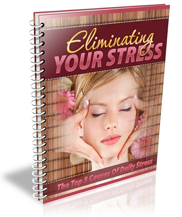 ELIMINATING YOUR STRESS