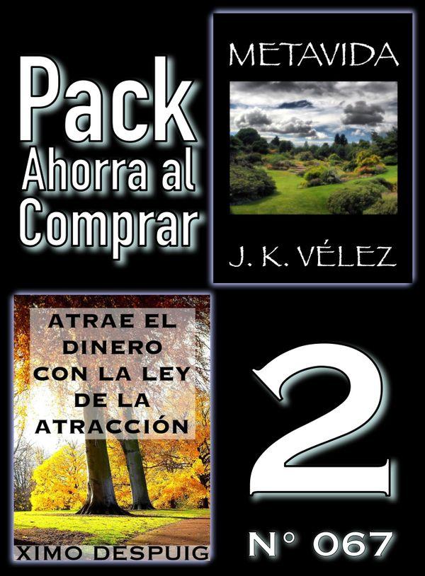 Pack Ahorra al Comprar 2 (Nº 067): Atrae el dinero con la ley de la atracción & Metavida